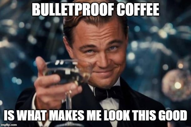 Handsome Leo Bulletproof Coffee Meme